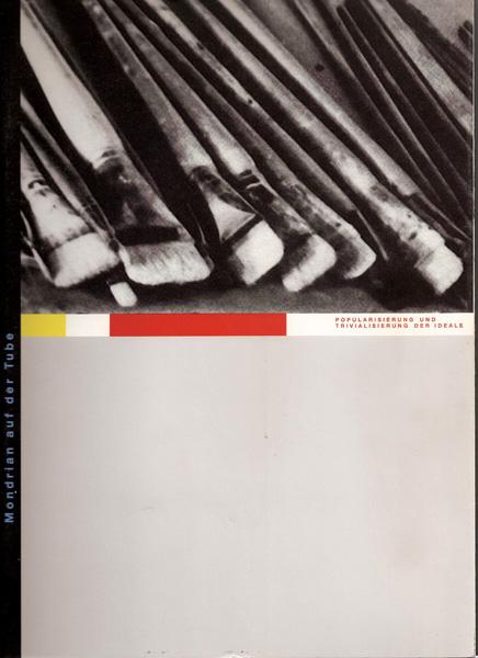 catalogue de l'exposition « Mondrian auf der Tube. Popularisierung und Trivialisierungdr Ideale », 1989